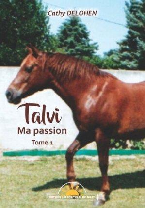 Talvi - ma passion tome 1 - les ecritures du soleil - 9791096715008 -