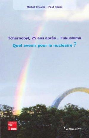 Tchernobyl, 25 ans après... Fukushima - lavoisier / tec et doc - 9782743013646 -