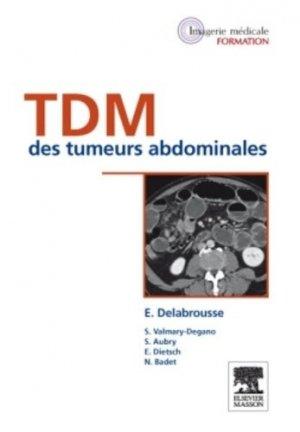 TDM des tumeurs abdominales - elsevier / masson - 9782294714863