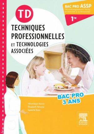 TD Techniques professionnelles et technologies associées 1re Bac pro ASSP - elsevier / masson - 9782294727696