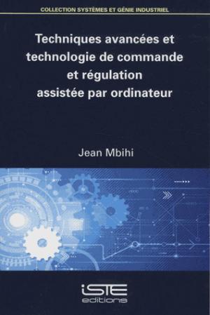 Techniques avancées et technologie de commande et régulation assistée par ordinateur - iste - 9781784053253 -