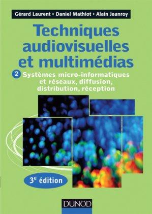 Techniques audiovisuelles et multimédia - Tome 2 - dunod - 9782100576005 -