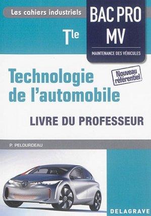 Technologie de l'automobile Tle Bac Pro MV (2016) - Livre du professeur - delagrave - 9782206101224 -