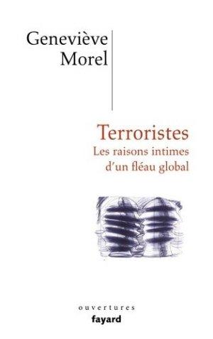Terroristes. Les raisons intimes d'un fléau global - Fayard - 9782213710273 -