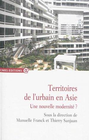 Territoires de l'urbain en Asie Une nouvelle modernité? - cnrs - 9782271090041 -