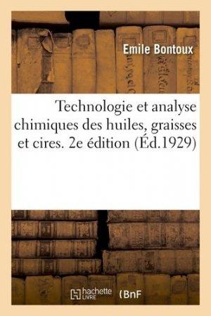 Technologie et analyse chimiques des huiles, graisses et cires - Hachette/BnF - 9782329207520 -