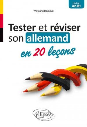 Tester et réviser son allemand en 20 leçons A2-B1 - ellipses - 9782340030732 -