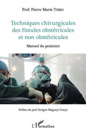 Techniques chirurgicales des fistules obstétricales et non obstétricales - l'harmattan - 9782343132525 -
