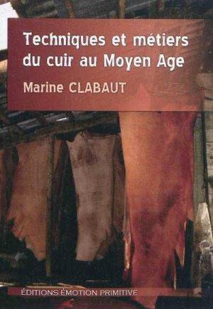 Techniques et métiers du cuir au Moyen Age - emotion primitive - 9782354221690 -