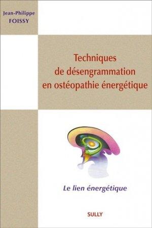 Techniques de désengrammation en ostéopathie énergétique - sully - 9782354322380 -