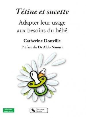 Tétine : adapter son usage au besoin du bébé - chronique sociale - 9782367170930 -