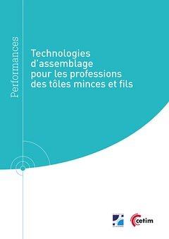 Technologies d'assemblage pour les professions des tôles minces et fils - cetim - 9782368940808 -