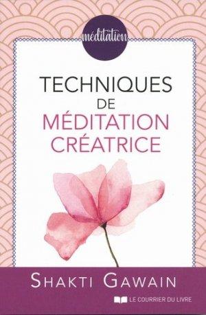 Techniques de méditations créatrice - le courrier du livre - 9782702915080 -