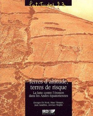 Terres d'altitude, terres de risques La lutte contre l'érosion dans les Andes équatoriennes - ird - 9782709914697 -