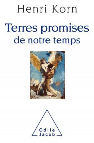 Terres Promises de notre temps - odile jacob - 9782738134158