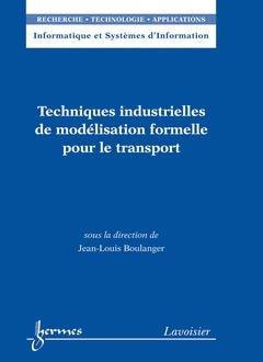 Techniques industrielles de modélisation formelle pour le transport - hermès / lavoisier - 9782746232303 -