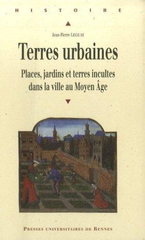 Terres urbaines Places, jardins et terres incultes dans la ville au Moyen-Âge - presses universitaires de rennes - 9782753507777 -