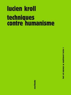 Techniques contre humanisme - Sens and Tonka - 9782845342613 -
