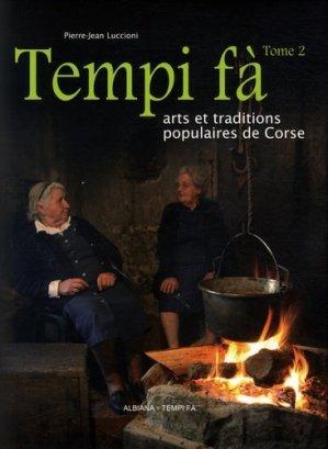Tempi fà. Arts et traditions populaires de Corse Tome 2 - Albiana - 9782846983235 -