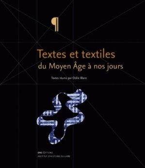 Textes et textiles du Moyen-Age à nos jours - Ecole Normale Supérieure - 9782847881103 -