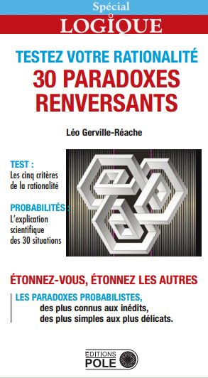 Testez votre rationalité 30 paradoxes renversants - pole - 9782848842103 -