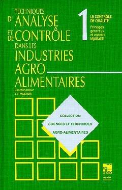 Techniques d'analyse & de contrôle dans les industries agro-alimentaires - lavoisier / tec et doc - 9782852067776 -