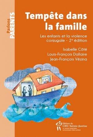 Tempête dans la famille. Les enfants et la violence conjugale, 2e édition - chu sainte-justine - 9782896199440 -