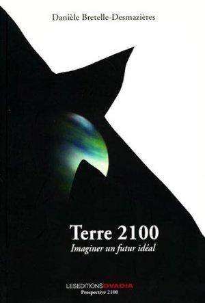 Terre 2100 - Imaginer un futur idéal - ovadia - 9782915741445 -