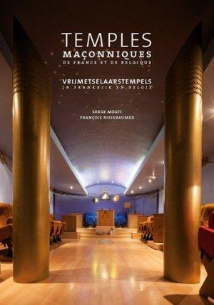 Temples maçonniques de France et de Belgique - le noyer - 9782951290075 -