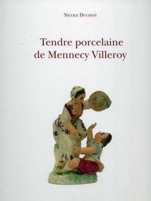 Tendre porcelaine de Mennecy Villeroy - Association Mennecy et son histoire - 9782953279320 -