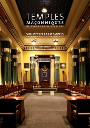 Temples maçonniques de France et de Belgique. Edition bilingue français-néerlandais - le noyer - 9782955408551 -