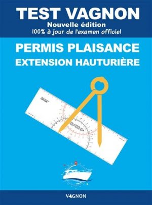 Test Vagnon Permis plaisance extension hauturière - vagnon - 9791027109319 -
