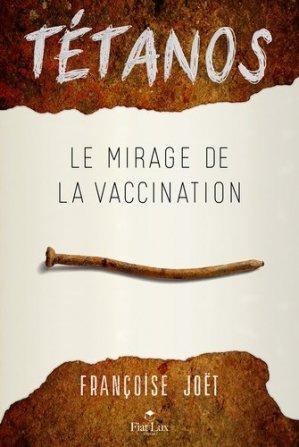 Tétanos - Le mirage de la vaccination - fiat lux - 9791091157285 -