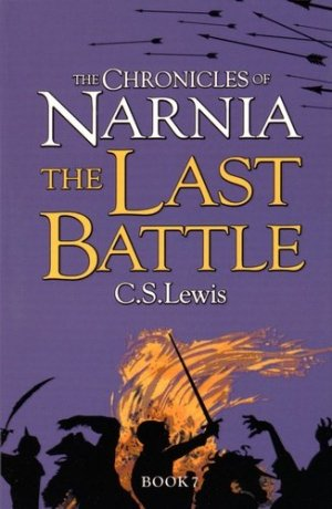 THE CHRONICLES NARINIA THE LAST BATTLE  - HARPERCOLLINS - 9780007323142 -