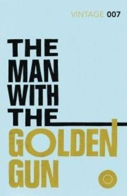 The Man with the Golden Gun - vintage classics - 9780099576990 -