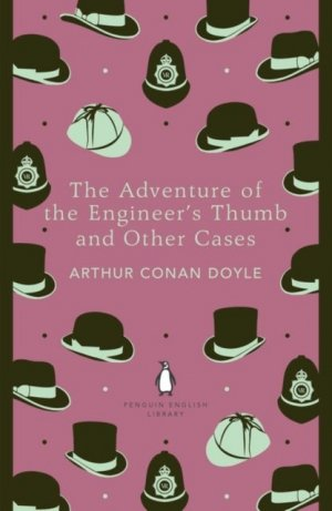 The Adventure of the Engineer's Thumb and Other Cases - penguin classics - 9780141395500 -