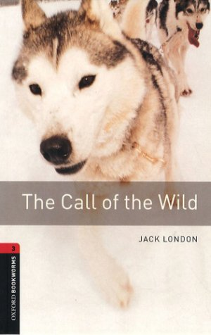 The Call of the Wild - oxford - 9780194791106 -