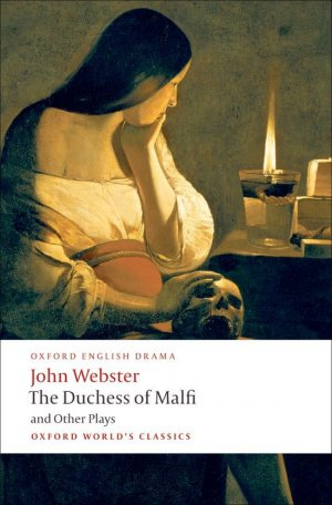 The Duchess of Malfi and Other play - oxford - 9780199539284 -