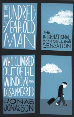 The Hundred-Year-Old Man Who Climbed Out of the Window and Disappeared - abacus - 9780349141800 -