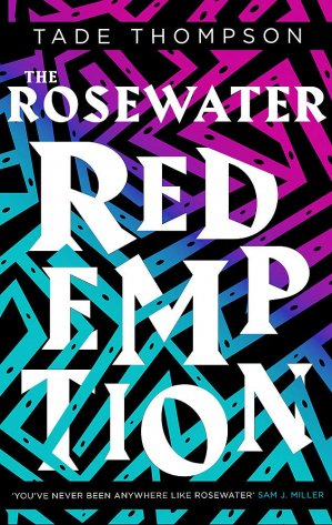 The Rosewater Redemption: Book 3 of the Wormwood Trilogy - orbit - 9780356511399 -