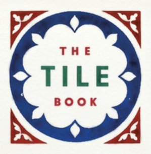 The tile book: history, pattern, design - Thames and Hudson - 9780500480250 -