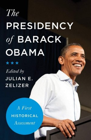 The Presidency of Barack Obama - princeton university press editions - 9780691182100 -