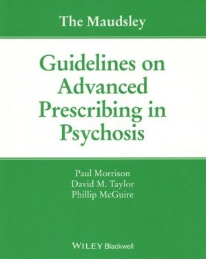 The Maudsley Guidelines on Advanced Prescribing in Psychosis - Wiley - 9781119578444 -