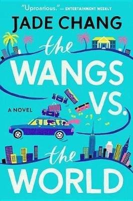 THE WANGS VS THE WORLD  - MARINER BOOKS - 9781328745538 -