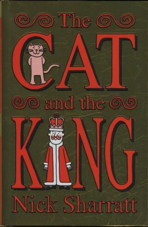 THE CAT AND THE KING  - SCHOLASTIC - 9781407135083