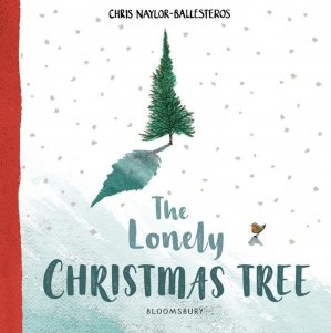 The Lonely Christmas Tree - bloomsbury - 9781408892923 -