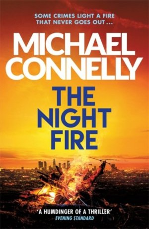 The Night Fire : The Brand New Ballard and Bosch Thriller - orion - 9781409186069 -