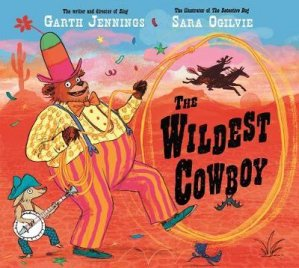 The Wildest Cowboy - macmillan - 9781447231479 -