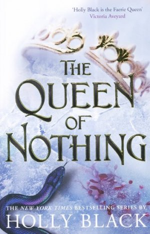 The Folk of the Air: Book 3 - The Queen of Nothing - hot key books - 9781471407598 -