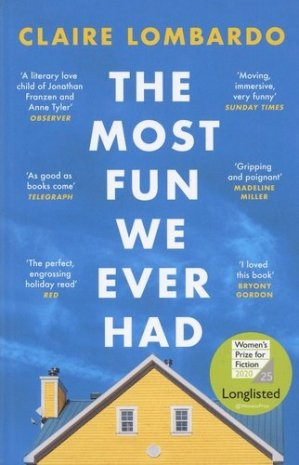 The Most Fun We Ever Had : Longlisted for the Women's Prize for Fiction 2020 - weidenfeld and nicolson - 9781474611886 -